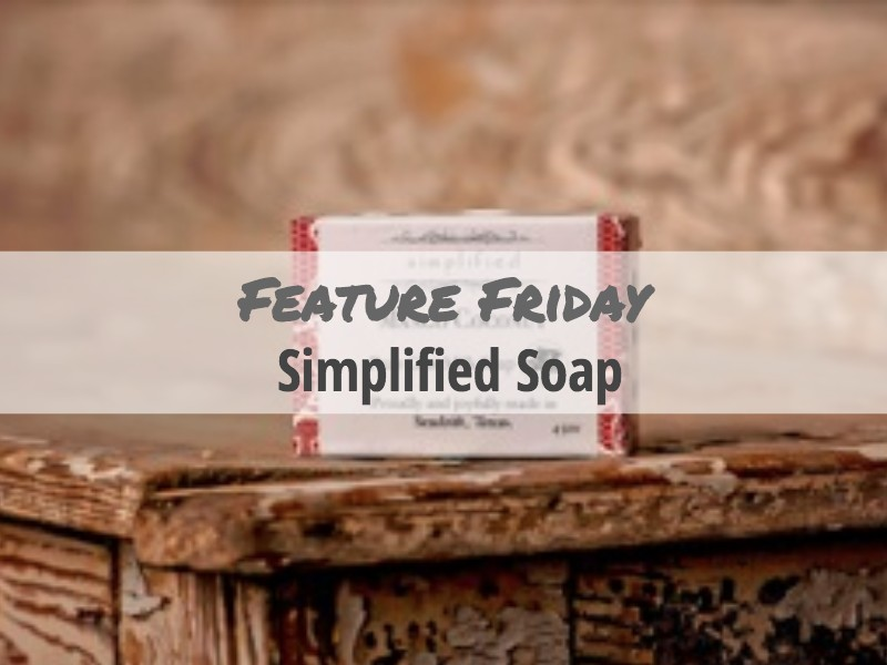 Simplified Soap Feature Friday