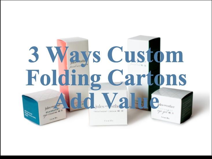 Adding Value with Custom Folding Cartons